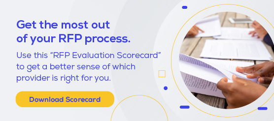 """Get the most out of your RFP process. Use this """"RFP Evaluation Scorecard"""" to get a better sense of which provider is right for you. >>"""