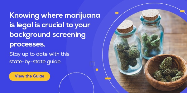 How can marijuana legalization affect your background screening process? [View the Guide]