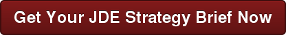 Get Your JDE Strategy Brief Now