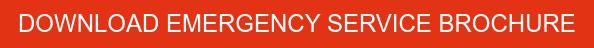 DOWNLOAD EMERGENCY SERVICE BROCHURE