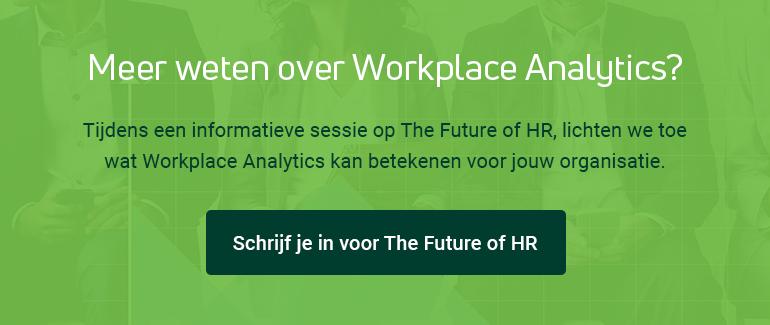 Meer weten over Workplace Analytics? Schrijf je in voor The Future of HR.
