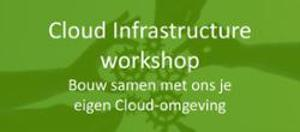 Cloud infrastructure workshop