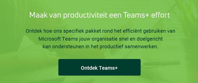 Ontdek ons Teams+ pakket!