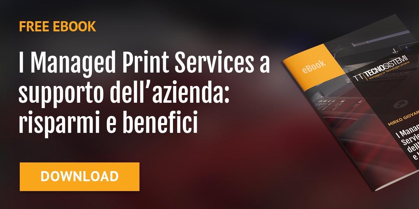 Managed Print Services a supporto dell'azienda: risparmi e benefici