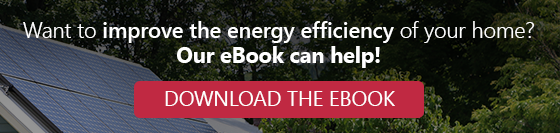 Want to improve the energy efficiency of your home? Our eBook can help. Download now.