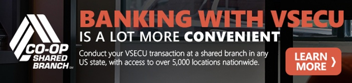 Banking with VSECU is more convenient than ever with CO-OP Shared Branching