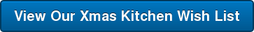 View Our Xmas Kitchen Wish List