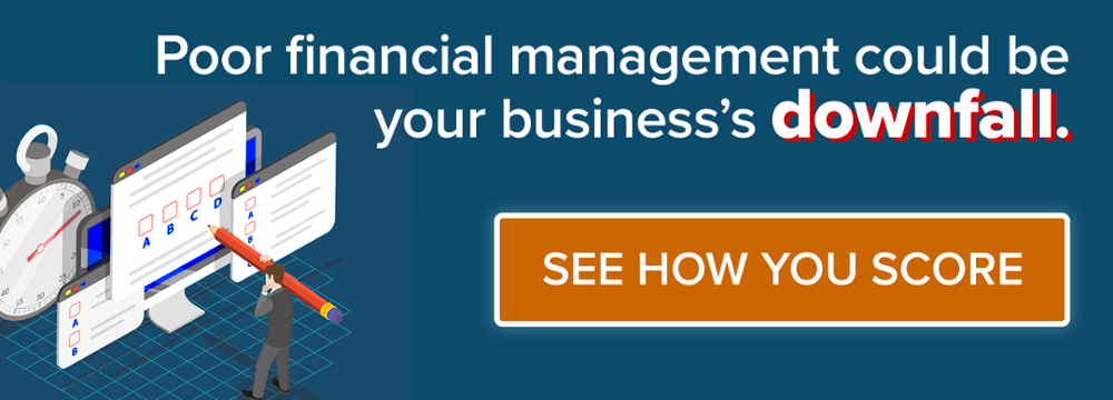 Poor financial management could be your business's downfall.