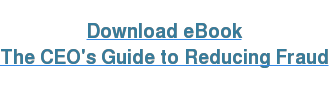 Download eBook The CEO's Guide to Reducing Fraud