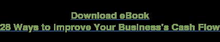 Download eBook 28 Ways to Improve Your Business's Cash Flow