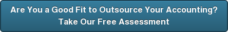 Are You a Good Fit to Outsource Your Accounting?  Take Our Free Assessment
