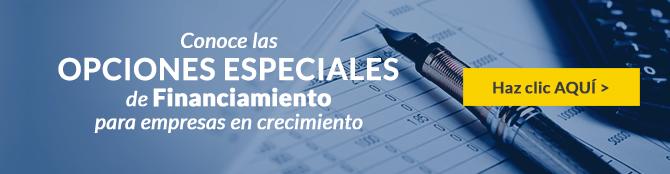 Conoce las OPCIONES ESPECIALES de Financiamiento para empresas en crecimiento