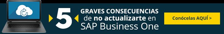 5 Graves consecuencias de no actualizarte en SAP Business One