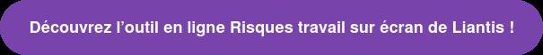 Découvrez l'outil en ligne Risques travail sur écran de Liantis !
