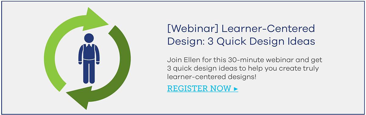 [Webinar] Learner-Centered Design: 3 Quick Ideas