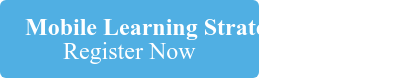 Mobile Learning Strategy & Design Register Now