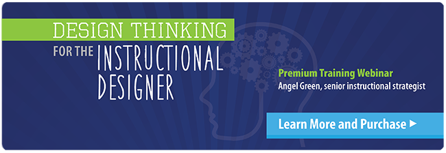 Webinar: Design Thinking for the Instructional Designer