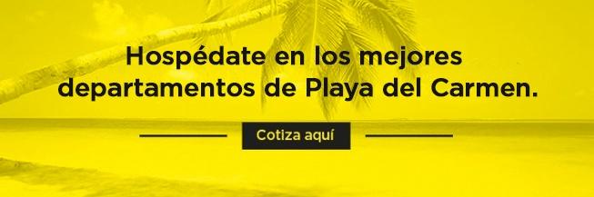 Hospédate en los mejores departamentos de Playa del Carmen.