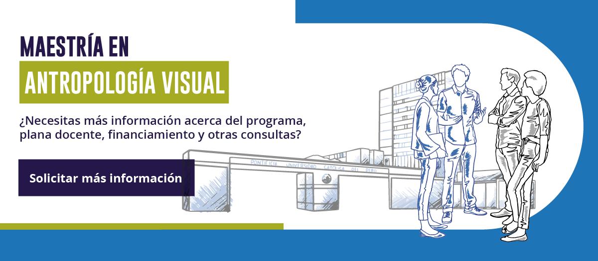 Maestría en Antropología Visual - Solicitar Información