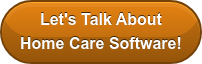 Let's talk about  home care software