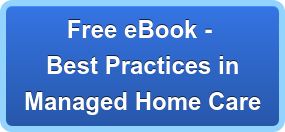 Free eBook -  Best Practices in Managed Home Care