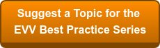Suggest a Topic for the  EVV Best Practice Series