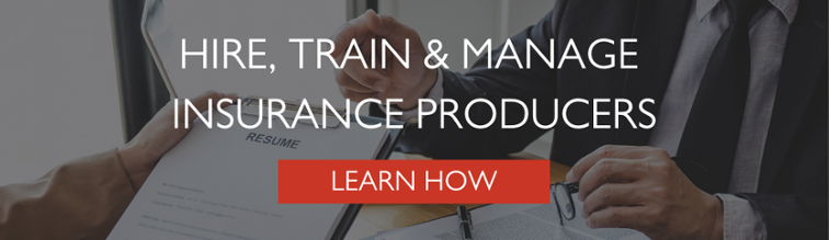 Hire, Train & Manage Insurance Producers Blog