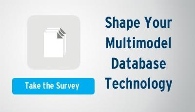 Take the Survey and shape your multimodel database technology.