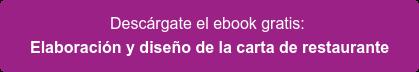 Descárgate el ebook gratis:  Elaboración y diseño de la carta de restaurante
