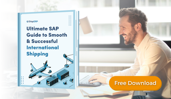Ultimate SAP Guide to Smooth & Successful International Shipping