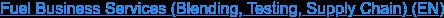 Fuel Business Services (Blending, Testing, Supply Chain) (EN)