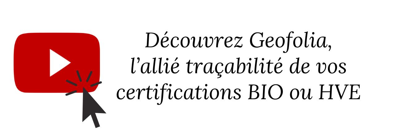 Découvrez Geofolia, l'allié traçabilité de vos certifications BIO ou HVE