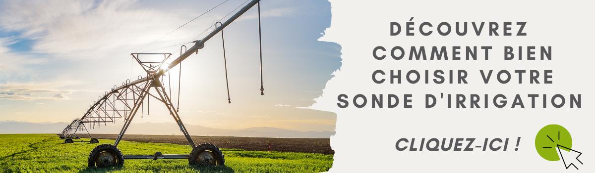 Découvrez comment bien choisir votre sonde d'irrigation. Cliquez-ici!