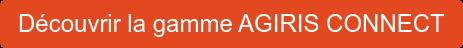Découvrir la gamme AGIRIS CONNECT