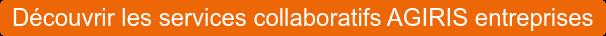 Découvrir les services collaboratifs AGIRIS entreprises
