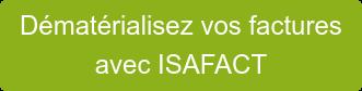 Dématérialisez vos factures avec ISAFACT