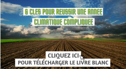 Télécharger le guide des 6 clés pour réussir une année climatique compliquée