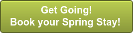 Get Going! Book your Spring Stay!
