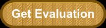 Get Evaluation
