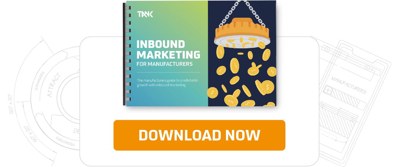 Download our guide to Inbound Marketing for Manufacturing