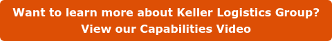 Want to learn more about Keller Logistics Group?  View our Capabilities Video