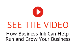 See the Video How Business Ink Can Help  Run and Grow Your Business