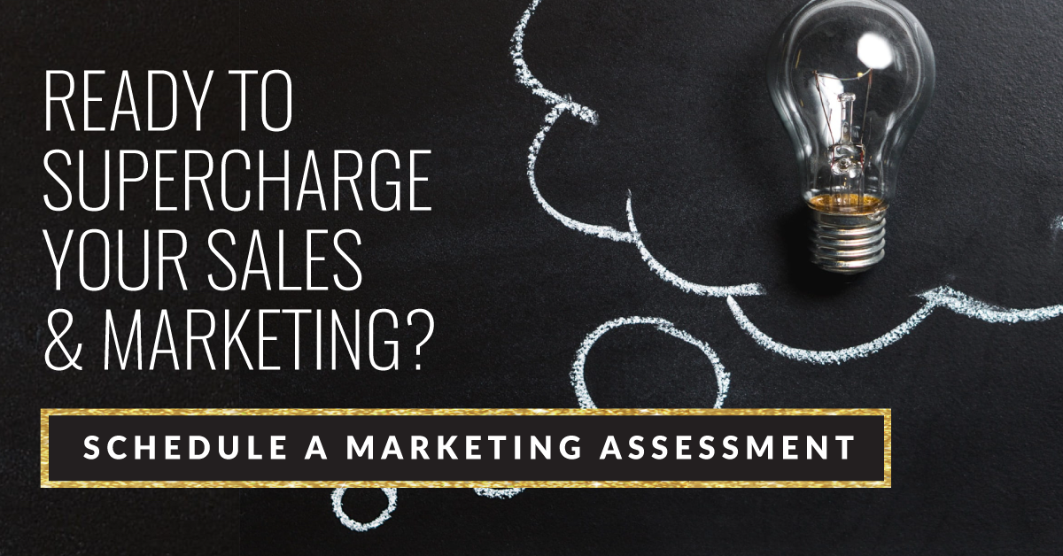 Ready to Supercharge Your Sales & Marketing? Schedule a Marketing Assessment