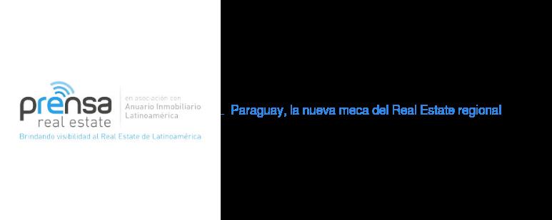 Paraguay, la nueva meca del Real Estate regional