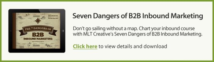 Seven Dangers of B2B Inbound Marketing