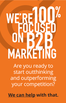 We're 100% Focused on B2B Marketing