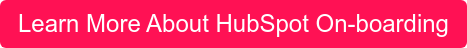 Learn More About HubSpot On-boarding