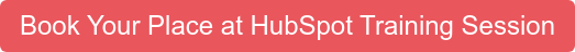 Book Your Place at HubSpot Training Session