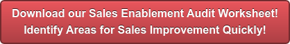 Download our Sales Enablement Audit Worksheet! Identify Areas for Sales Improvement Quickly!