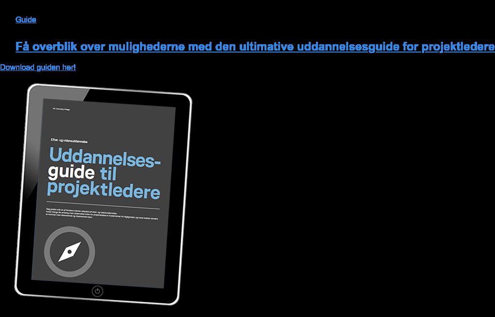 Guide  Få overblik over mulighederne med den ultimative uddannelsesguide for  projektledere Download guiden her!